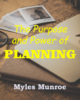 Munroe – Purpose And Power Of Planning